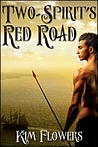 Two-Spirit's Red Road (Amelia's Revolution, #2)
