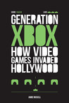 Generation Xbox: How Videogames Invaded Hollywood