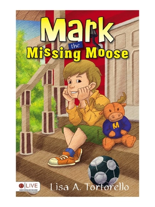 Mark the Missing Moose by Lisa A. Tortorello