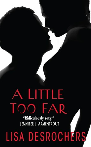 A Little Too Far (A Little Too Far, #1)