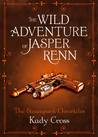 The Wild Adventure of Jasper Renn (The Steampunk Chronicles, #3.5)
