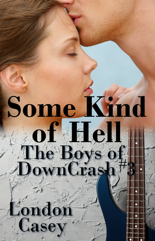 Some Kind of Hell (The Boys of DownCrash #3)