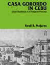 Casa Gorordo in Cebu: Urban Residence in a Philippine Province, 1860–1920