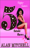 Dapper Carter's 5 Fatale`Flaws by Alan  Mitchell