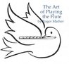 The Art of Playing the Flute: A Series of Workbooks