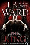 The King (Black Dagger Brotherhood, #12) by J.R. Ward