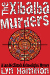 The Xibalba Murders (An Archaeological Mystery, #1)