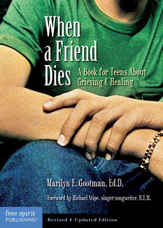 When a Friend Dies by Marilyn E. Gootman