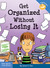 Get Organized Without Losin...