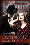 Dangerous Love, Priceless Love Book Three