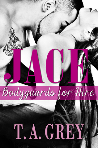 Jace (Bodyguards for Hire, #1)