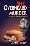 She Overheard Murder by Jean Sheldon