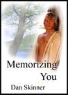 Memorizing You by Dan Skinner