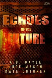 Echoes of the Future by A.B. Gayle