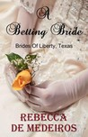 A Betting Bride by Rebecca De Medeiros