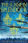 The Sunne in Splendour - A Novel of Richard III by Sharon Kay Penman