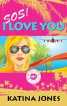 SOS! I Love You by Katina  Jones