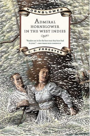 Admiral Hornblower in the West Indies by C.S. Forester