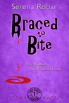 Braced to Bite (Half-Blood Vampires, #1)