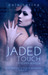 Jaded Touch (Vesper, #2)