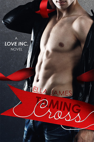 Taming Cross (Love Inc. Book 2)