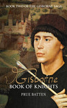 Gisborne: Book of Knights (The Gisborne Saga, #2)