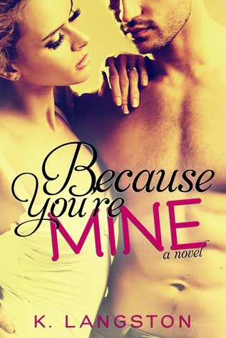 Because You're Mine (Mine #1)