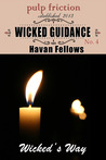 Wicked Guidance by Havan Fellows