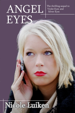 Angel Eyes (Violet Eyes, #3)