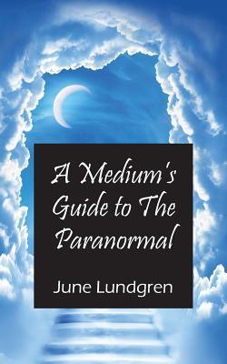 A Medium's Guide to the Paranormal