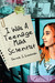 I Was a Teenage Mad Scientist (Promethean Society, #1)