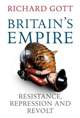Britain's Empire by Richard Willoughby Gott