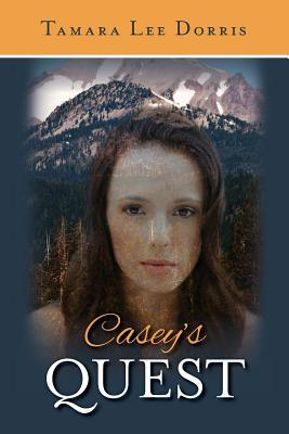Casey's Quest by Tamara Lee Dorris