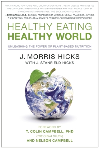 Healthy Eating, Healthy World by J. Morris Hicks