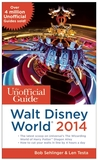 The Unofficial Guide to Walt Disney World 2014 by Bob Sehlinger