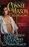 Between a Rake and a Hard Place by Mia Marlowe