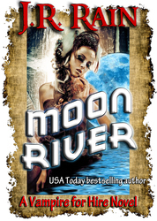 Moon River (Vampire for Hire #8)  - J.R. Rain