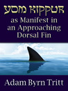 Yom Kippur as Manifest in an Approaching Dorsal Fin by Adam Byrn Tritt