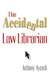 The Accidental Law Librarian