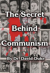 The Secret Behind Communism by David  Duke