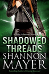 Shadowed Threads