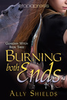 Burning Both Ends by Ally Shields