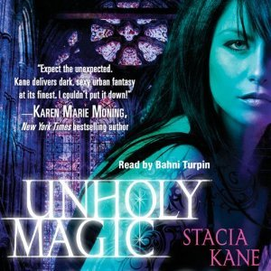 Audio Review: Unholy Magic by Stacia Kane