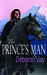 The Prince's Man by Deborah Jay