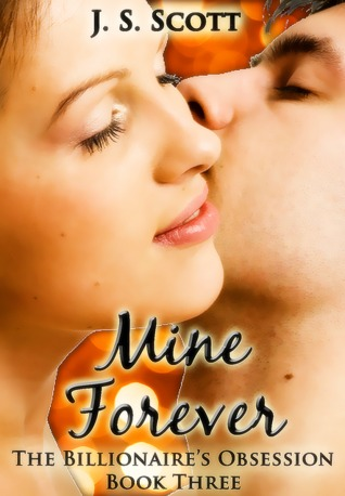 Mine Forever (The Billionaire's Obsession, #3)