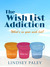 The Wish List Addiction