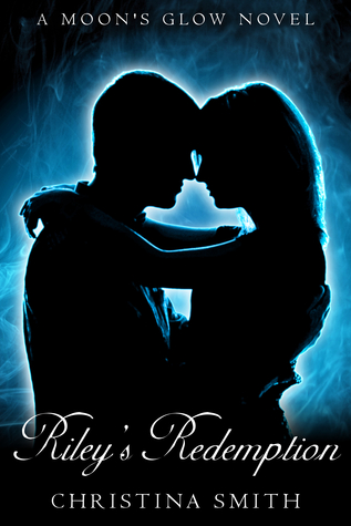 Riley's Redemption, (A Moon's Glow novel, # 3)