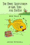 The 'Fishy' Adventures of Gus, Toby and TooToo (Big Tale 2)
