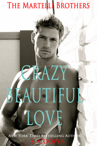 Crazy Beautiful Love (The Martelli Brothers #1)