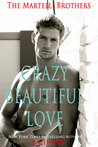 Crazy Beautiful Love (The Martelli Brothers, #1)